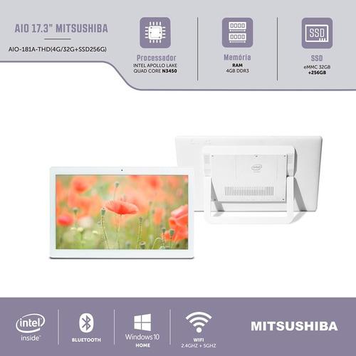 computador all in one 17.3  touchscreen 4gb 32gb ssd 256gb windows home mitsushiba