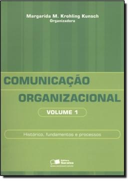 comunicacao organizacional  historico, fundamentos e proc