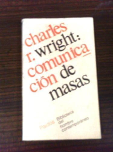 comunicacion de masas  charles r. wright