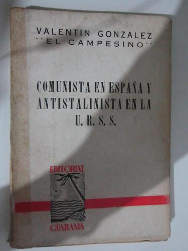 comunista en españa y antiestalinista en la u.r.s.s
