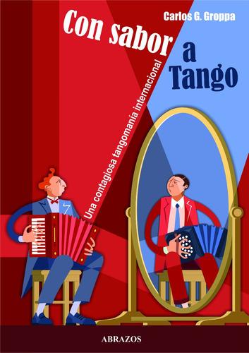 con sabor a tango. una contagiosa tangomanía internacional