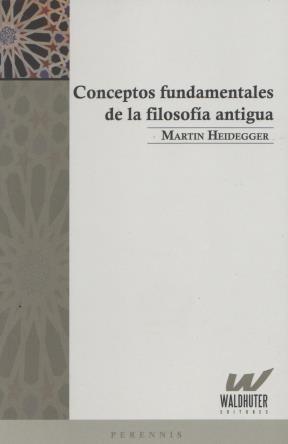 conceptos fundamentales de la filosofia antigua - heidegger,