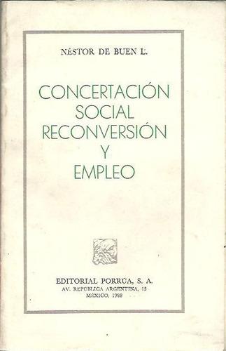 concertacion social reconversion y empleo - nestor de buen -