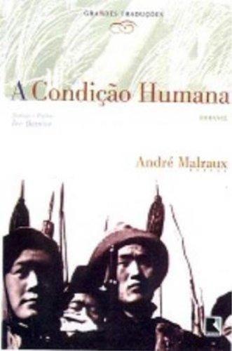 condicao humana a colecao grandes traducoes  de malraux andr