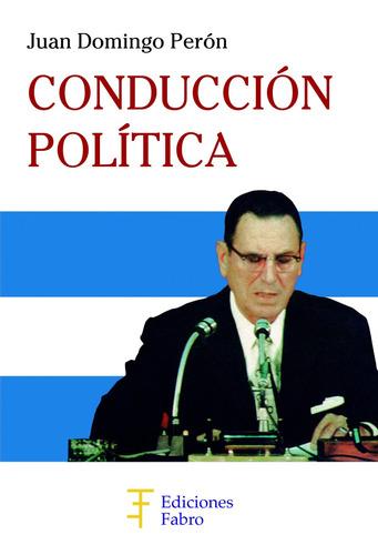 conducción política. ediciones fabro