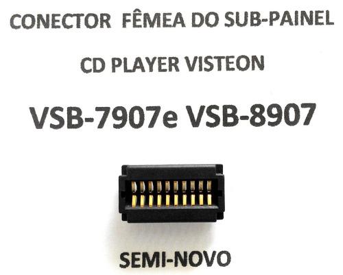 conector fêmea sub-painel cd visteon gm  vsb-7907 e vsb-8907