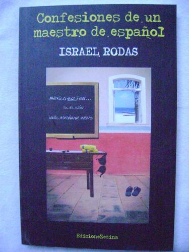 confesiones de un maestro de español - israel rodas