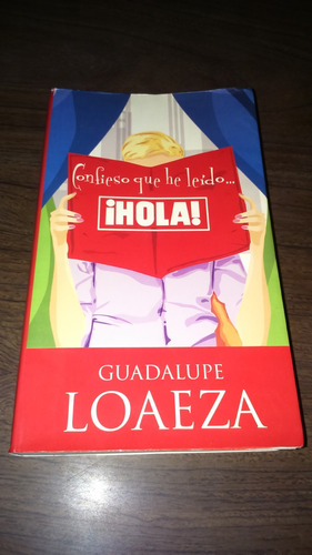 confieso que he leído ¡hola! / guadalupe loaeza