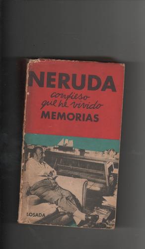 confieso que he vivido neruda   memorias
