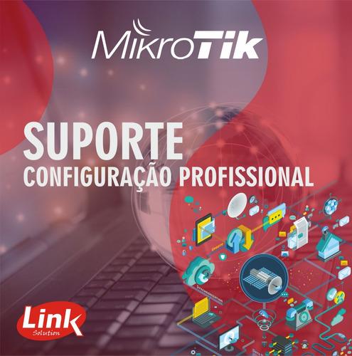 configuração profissional mikrotik em geral - suporte remoto
