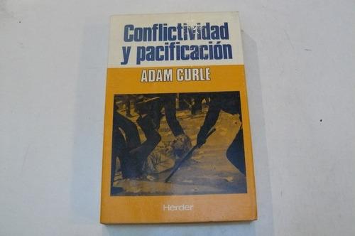 conflictividad y pacificación adam curle editorial herder