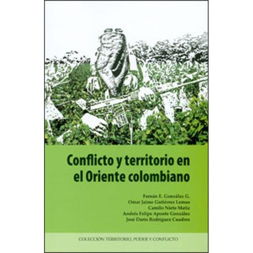 conflicto y territorio en el oriente colombiano - varios aut