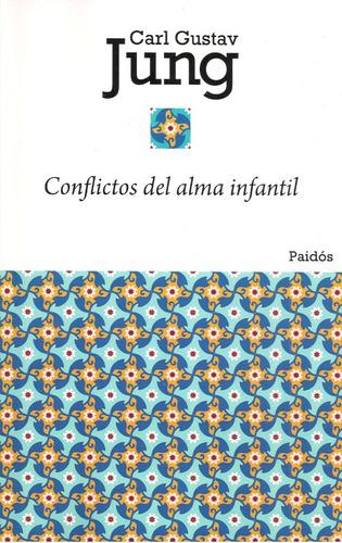 conflictos del alma infantil (nuevo) / carl gustav jung