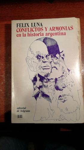 conflictos y armonías en la historia argentina - félix luna