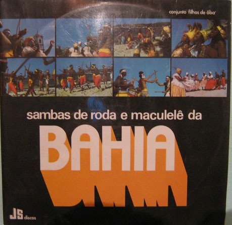 conjunto filhos de ôbá - sambas de roda & maculelê da bahia