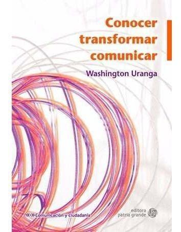 conocer, transformar, comunicar