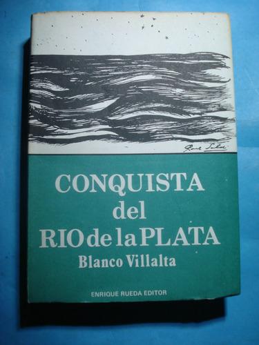 conquista del río de la plata - blanco villalta