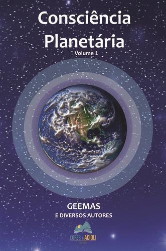 consciência planetária  volume 1