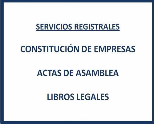 constitución de empresas  actas de asamblea  libros legales