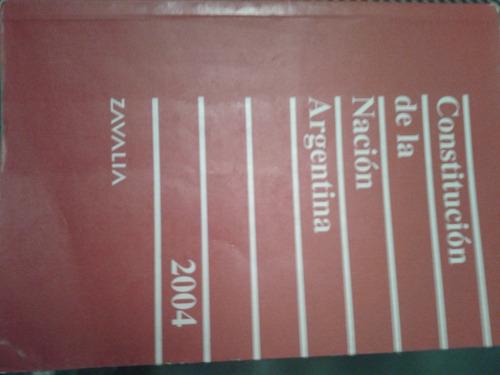 constitucion de la nacion argentina. -zavalia - 2004
