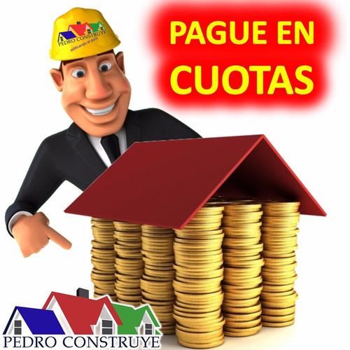construcción casas o cabañas financio en todo el pais