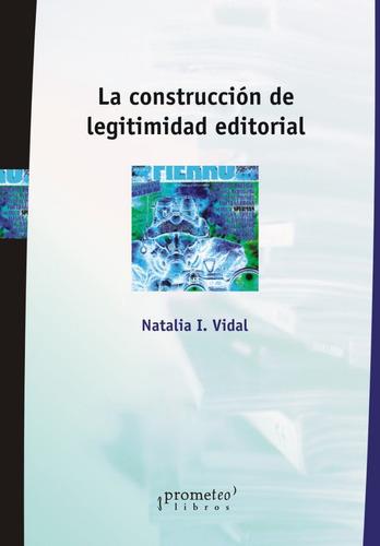 construcción de legitimidad editorial natalia  vidal(pr)