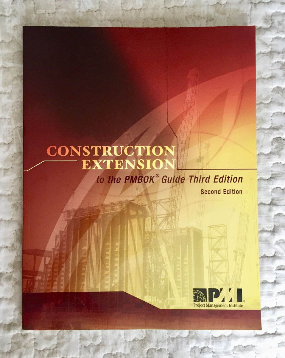 CONSTRUCTION EXTENSION TO THE PMBOK GUIDE THIRD EDITION PDF