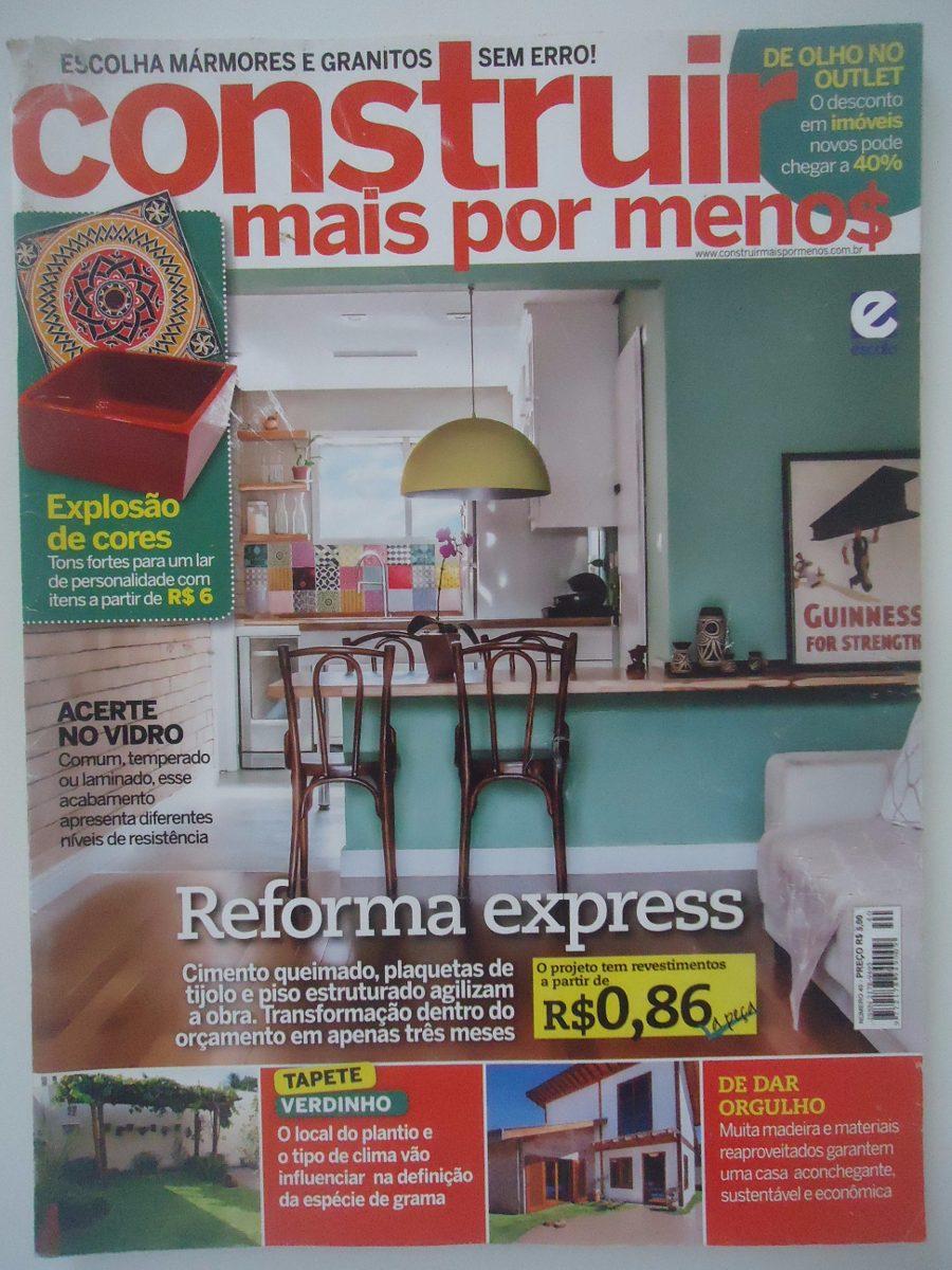 Construir mais por menos 40 reforma express r 11 68 em for Reforma express