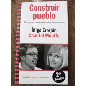 Construir Pueblo Iñigo Errejon Y Chantal Mouffe