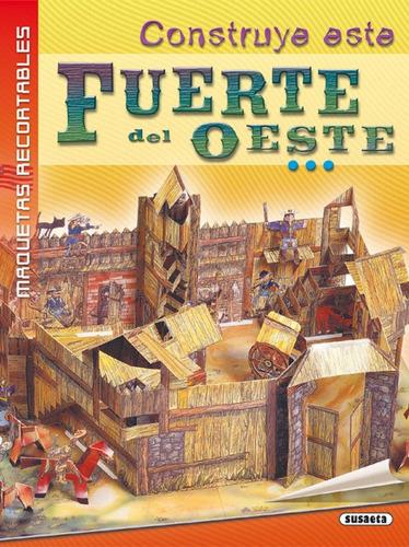 construye este fuerte del oeste de susaeta ediciones s.a.