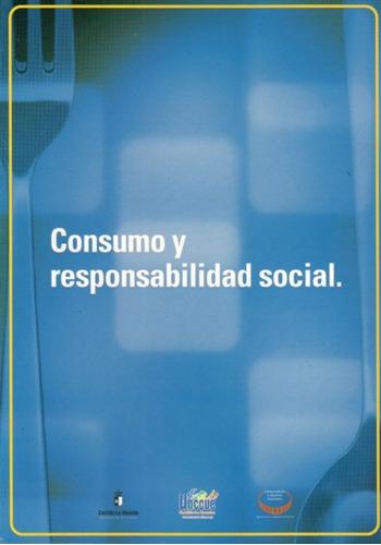 consumo y responsabilidad social de varios-autor varios-auto