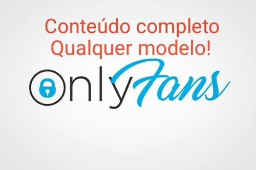 conteúdo completo de qualquer modelo do onlyfans!
