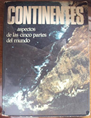 continentes - aspectos de las cinco partes del mundo