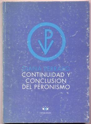 continuidad y conclusión del peronismo. d. ferraro (polítca)