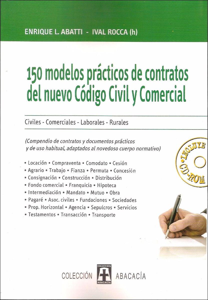 Contratos Modelos Practicos Del Nuevo Cod Abatti Rocca Cd 830