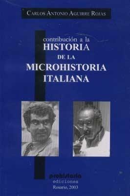 contribucion historia de la microhistoria aguirre rojas proh