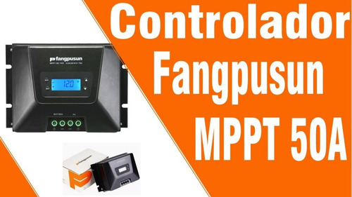 controlador de carga solar mppt 50a fangpsun 12v / 24v + nf