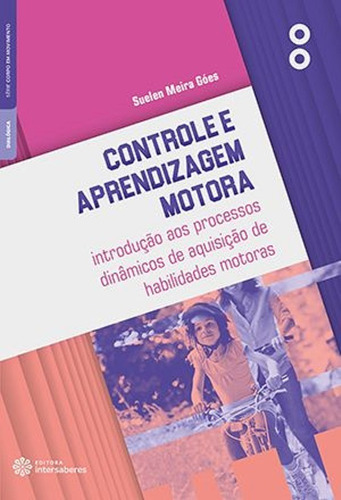 controle e aprendizagem motora introdução aos processos...