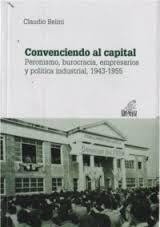 convenciendo al capital-1943-55-peronis.burocr.empr- belini
