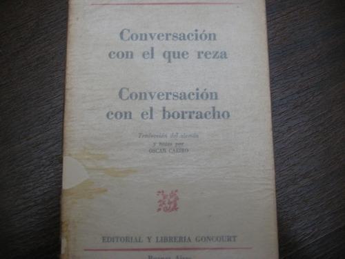 conversación con el que reza y conversación con el borracho