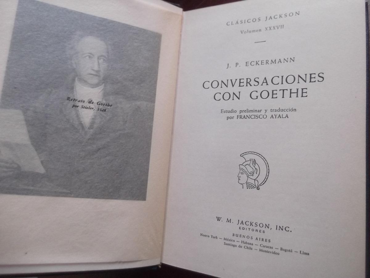 Conversaciones Con Goethe Eckermann Clasic Jackson Tapa Dura - Bs ...