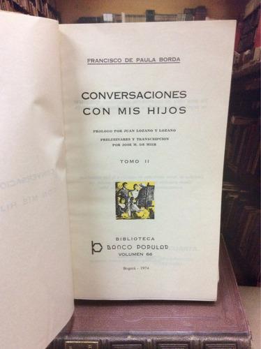 conversaciones con mis hijos (3 tomos) - f. de paula borda.