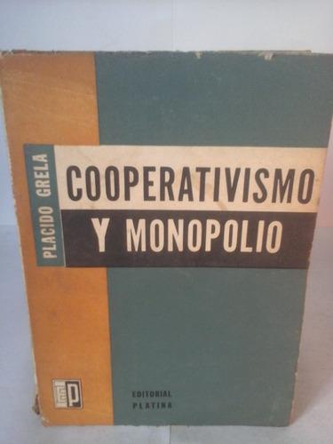 cooperativismo y monopolio  plácido grela