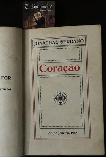 coração - jonathas serrano - 1ª edição - 1913