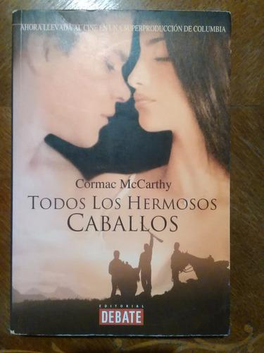 cormac mccarthy - todos los hermosos caballos