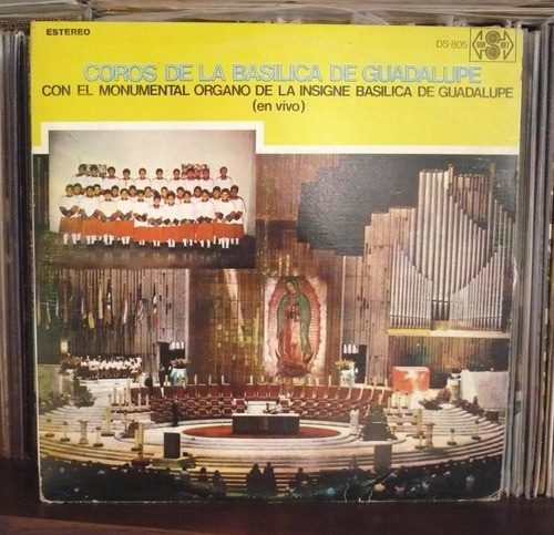 coros de la basilica de guadalupe lp con el monumental organ
