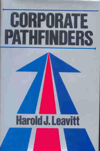 corporate pathfinders - harold j. leavitt