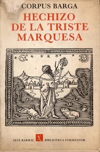 corpus barga - hechizo de la triste marquesa