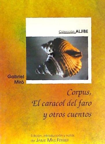 corpus ; el caracol del faro y otros cuentos(libro novela y
