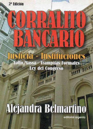corralito bancario justicia-instituciones. belmartino. (v)